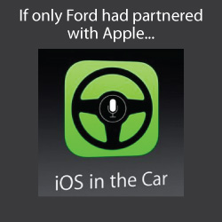 If only Ford had partnered with Apple ...